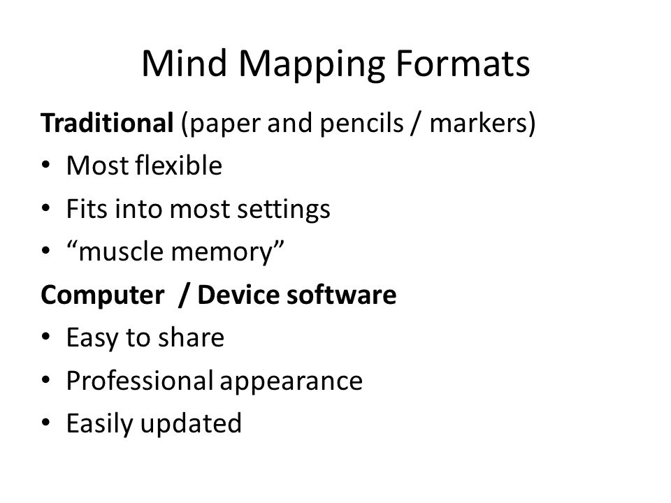 Mind Mapping Formats Traditional (paper and pencils / markers)