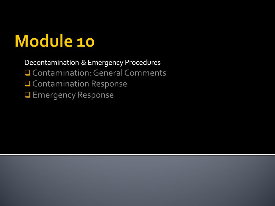 Module 10 Contamination: General Comments Contamination Response