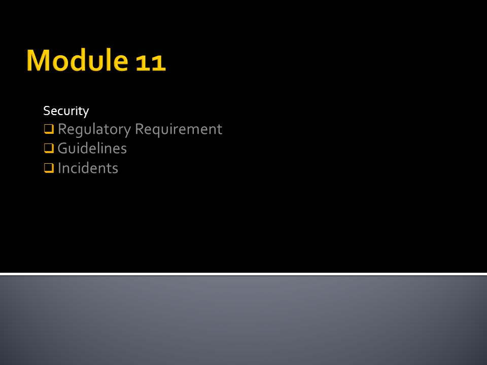 Security Regulatory Requirement Guidelines Incidents