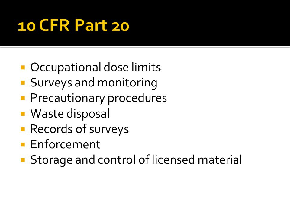 10 CFR Part 20 Occupational dose limits Surveys and monitoring
