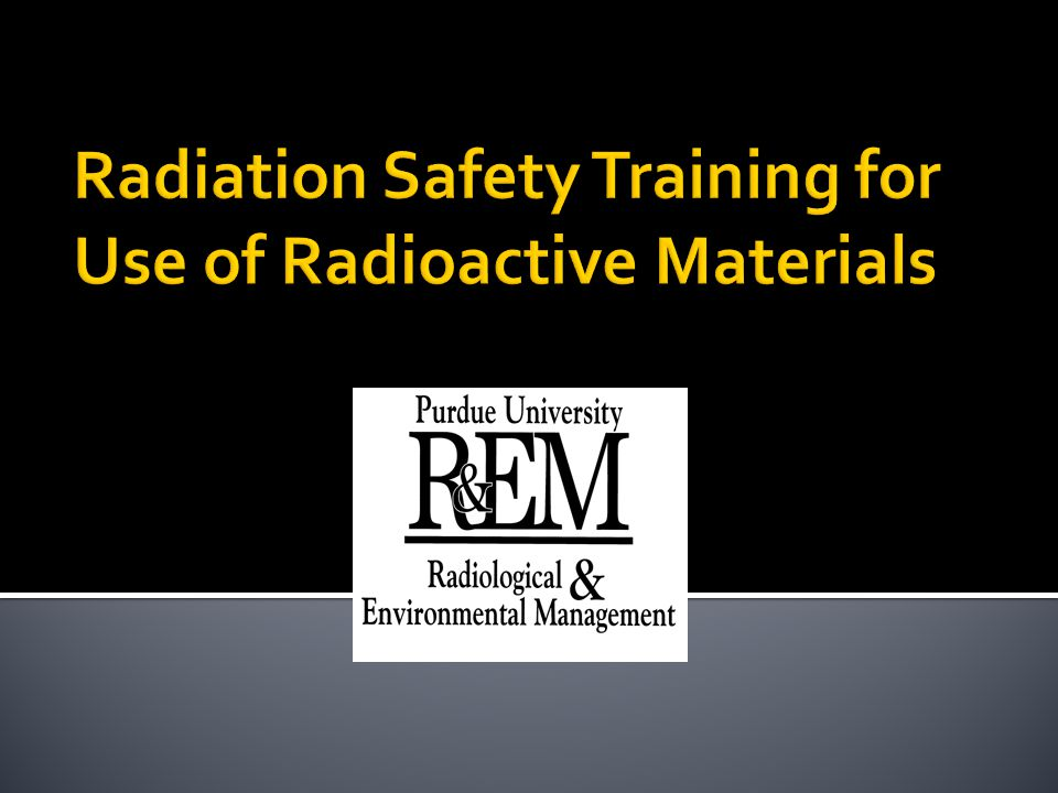 Radiation Safety Training for Use of Radioactive Materials
