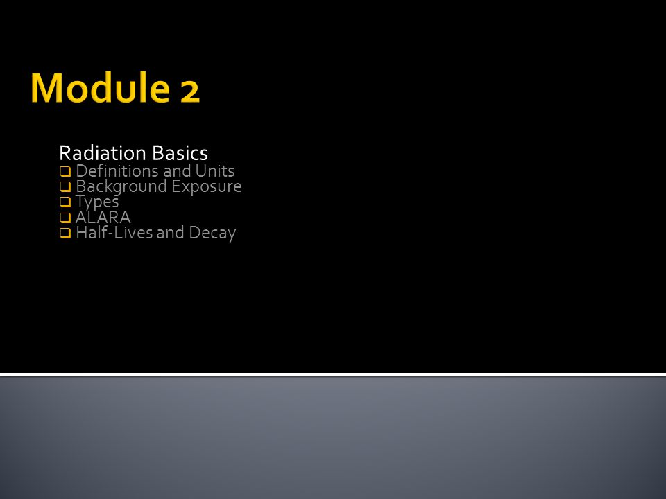 Module 2 Radiation Basics Definitions and Units Background Exposure