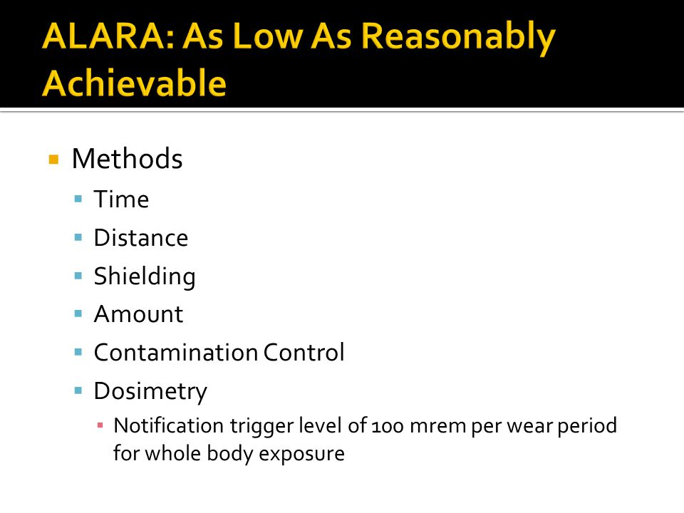 ALARA: As Low As Reasonably Achievable