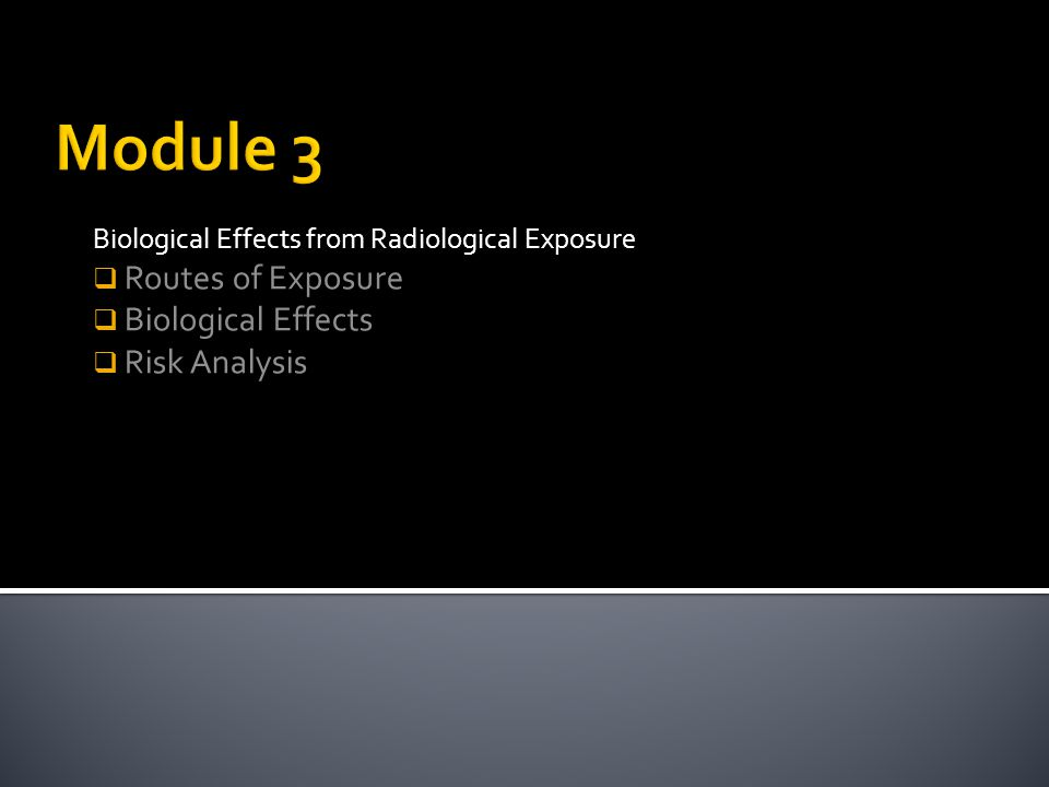 Module 3 Routes of Exposure Biological Effects Risk Analysis