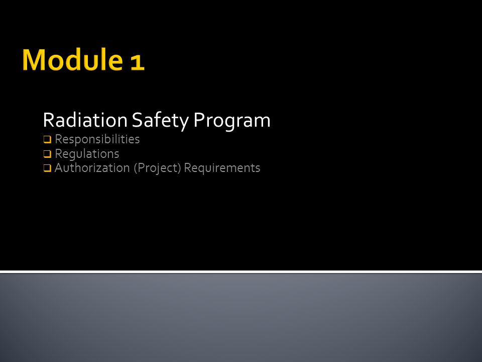 Module 1 Radiation Safety Program Responsibilities Regulations