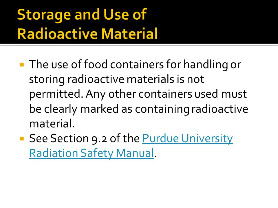 Storage and Use of Radioactive Material