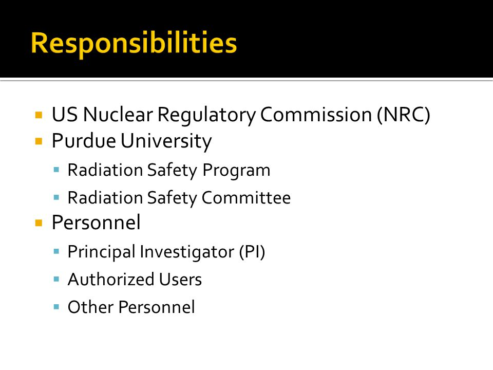 Responsibilities US Nuclear Regulatory Commission (NRC)