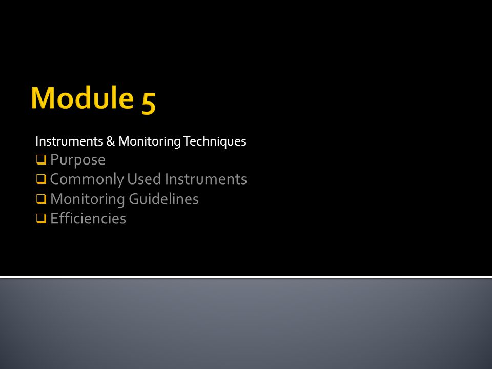 Module 5 Purpose Commonly Used Instruments Monitoring Guidelines