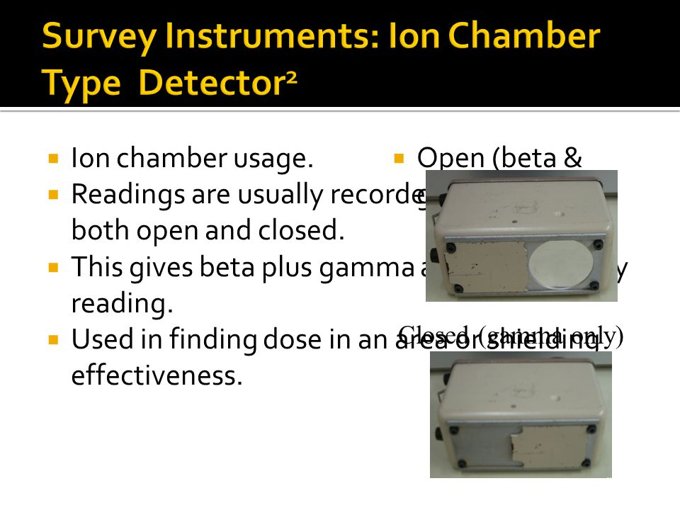 Survey Instruments: Ion Chamber Type Detector2