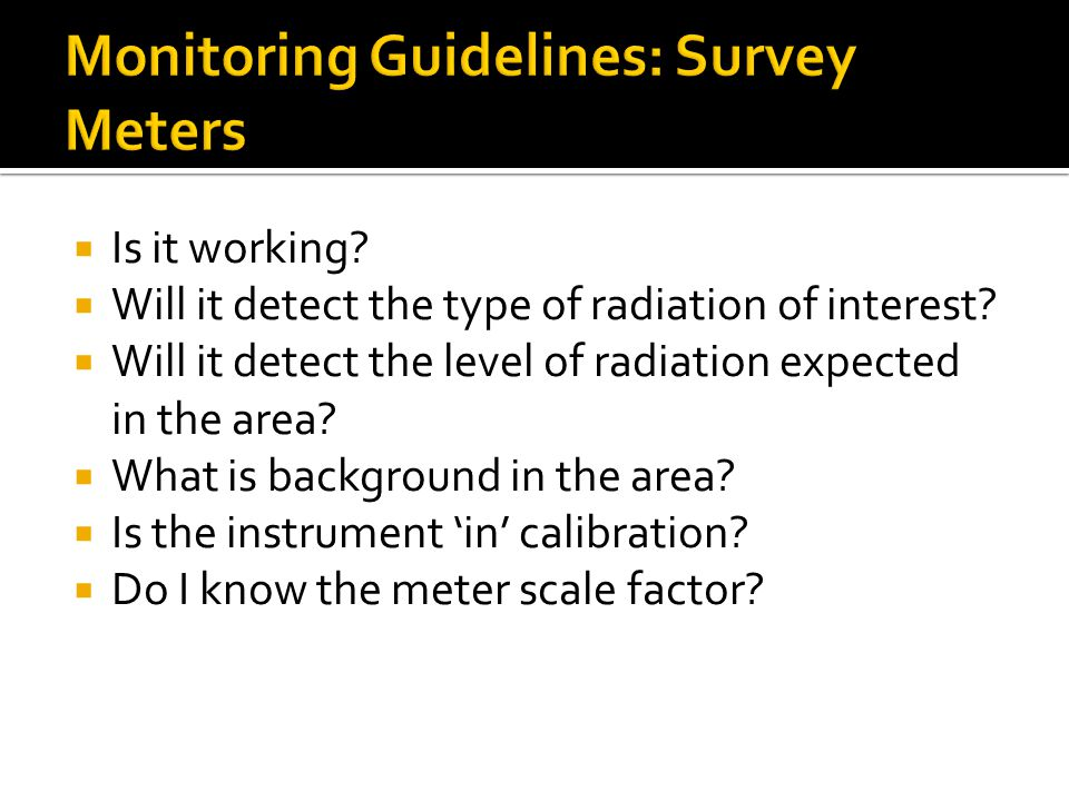 Monitoring Guidelines: Survey Meters