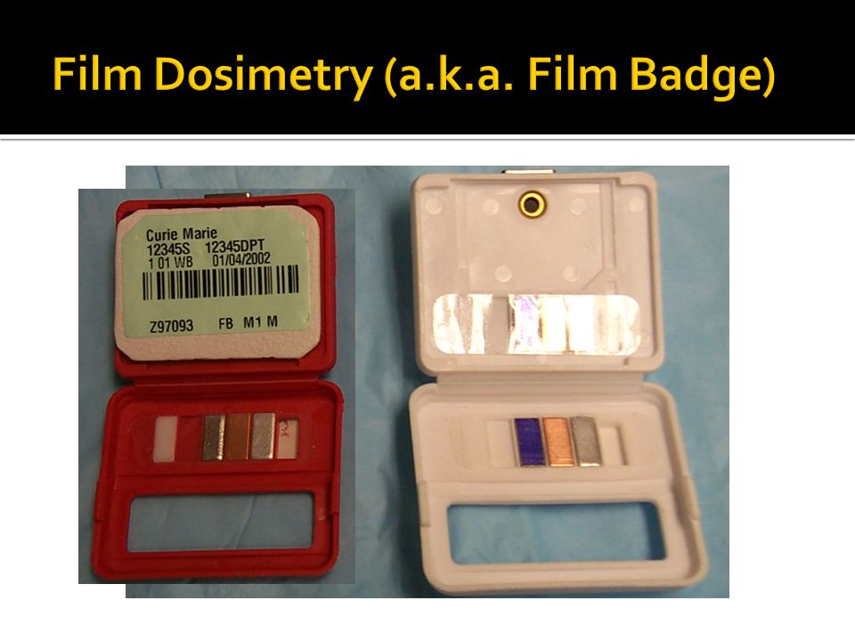 Film Dosimetry (a.k.a. Film Badge)