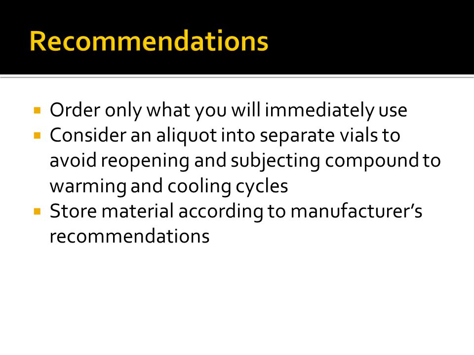 Recommendations Order only what you will immediately use