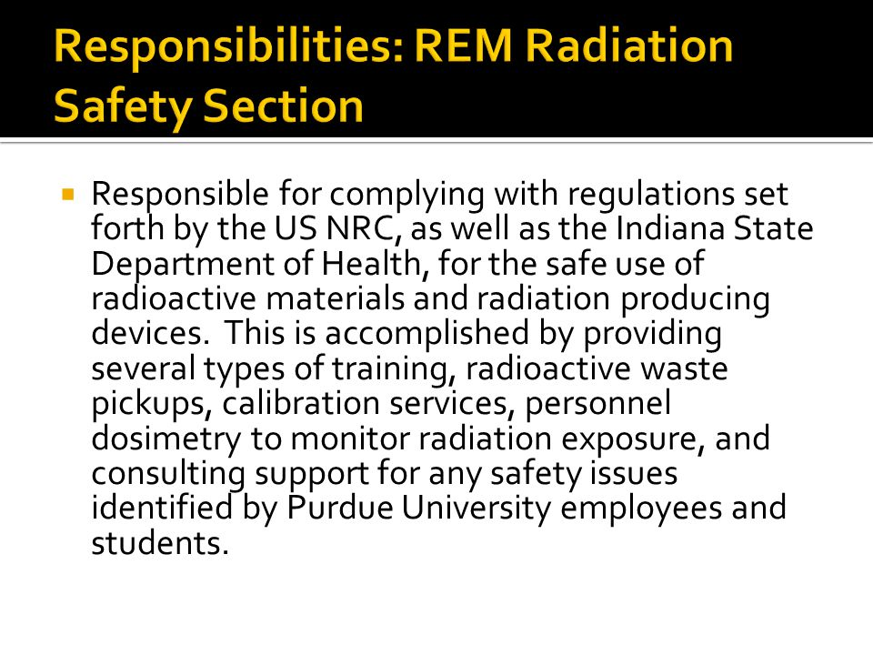 Responsibilities: REM Radiation Safety Section