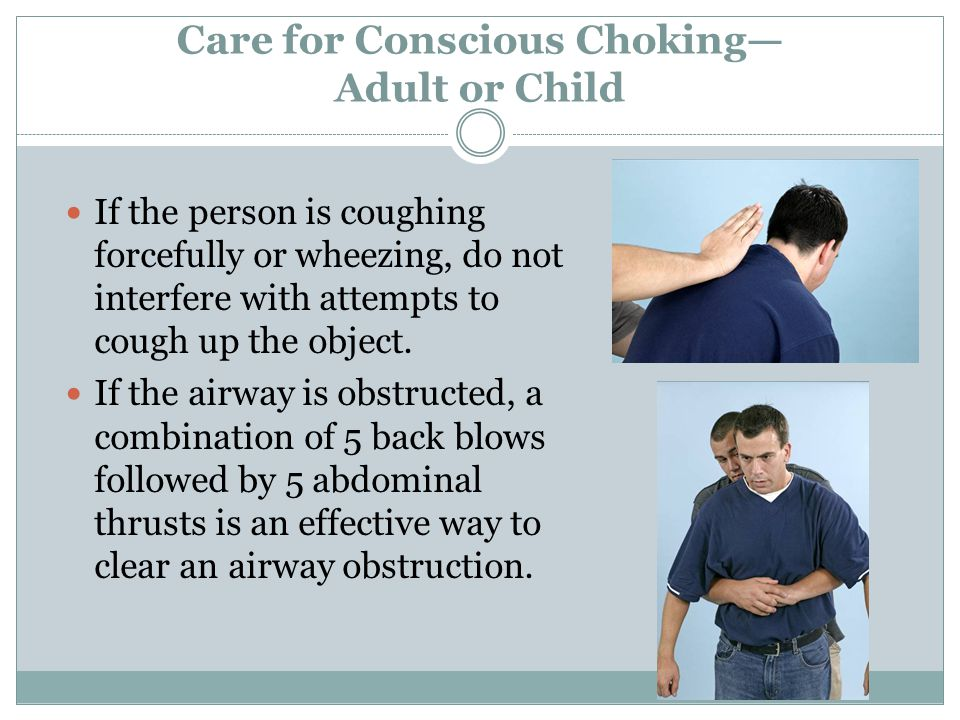 Care for Conscious Choking— Adult or Child