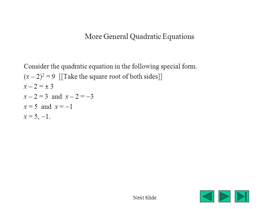 More General Quadratic Equations