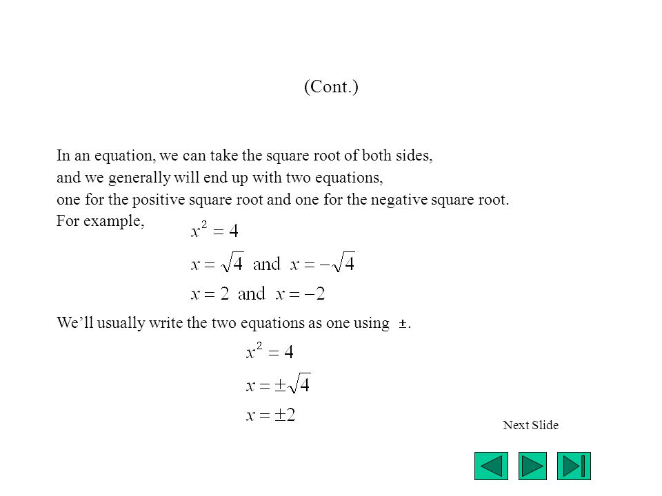 (Cont.) In an equation, we can take the square root of both sides,