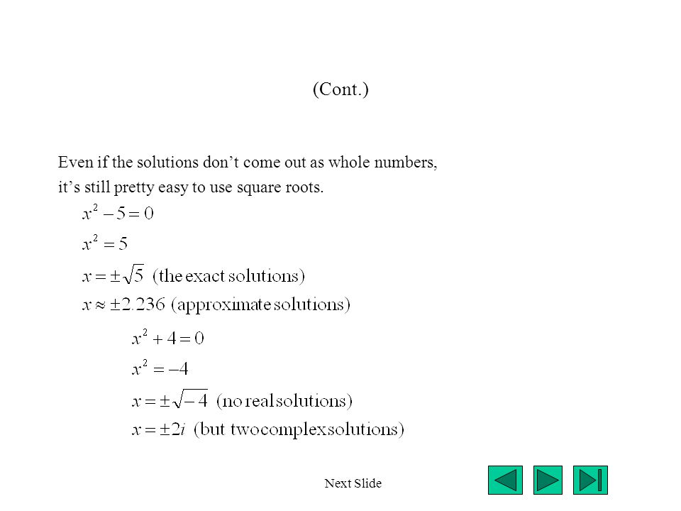 (Cont.) Even if the solutions don't come out as whole numbers,