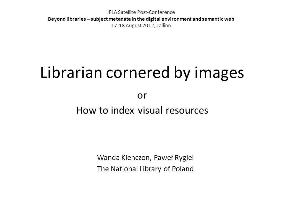 Librarian cornered by images or How to index visual resources