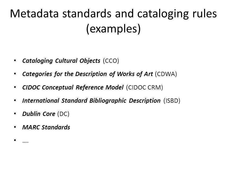 Metadata standards and cataloging rules (examples)
