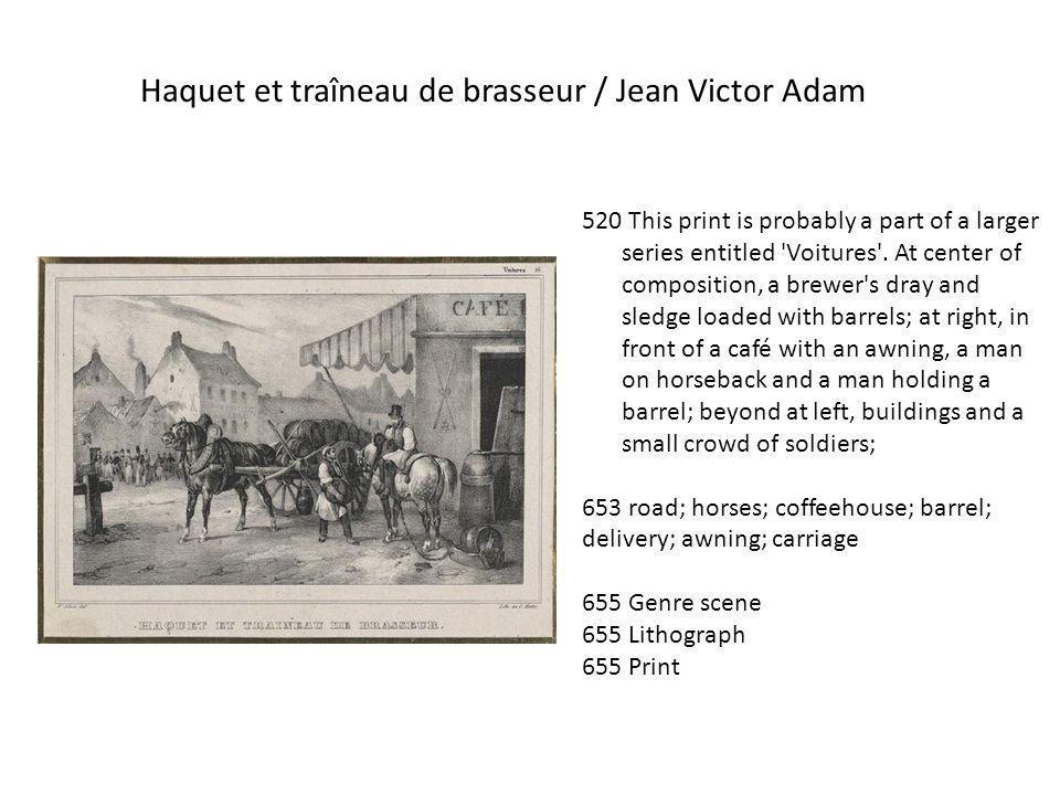 Haquet et traîneau de brasseur / Jean Victor Adam