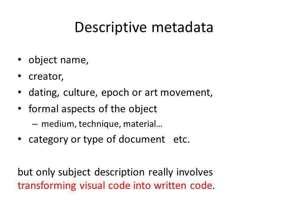 Descriptive metadata object name, creator,
