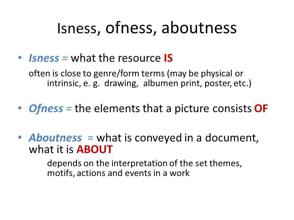 Isness, ofness, aboutness