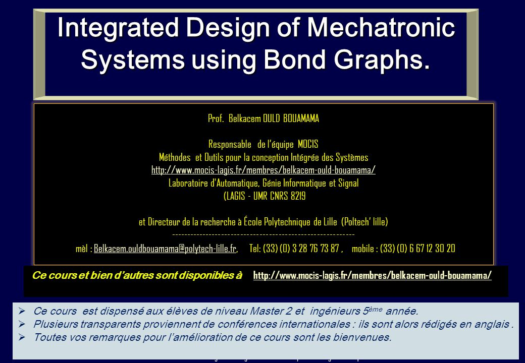 Integrated Design of Mechatronic Systems using Bond Graphs.