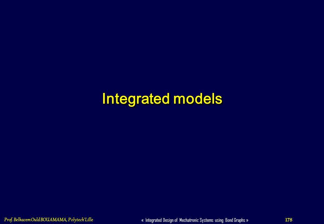 Integrated models Prof. Belkacem Ould BOUAMAMA, Polytech'Lille