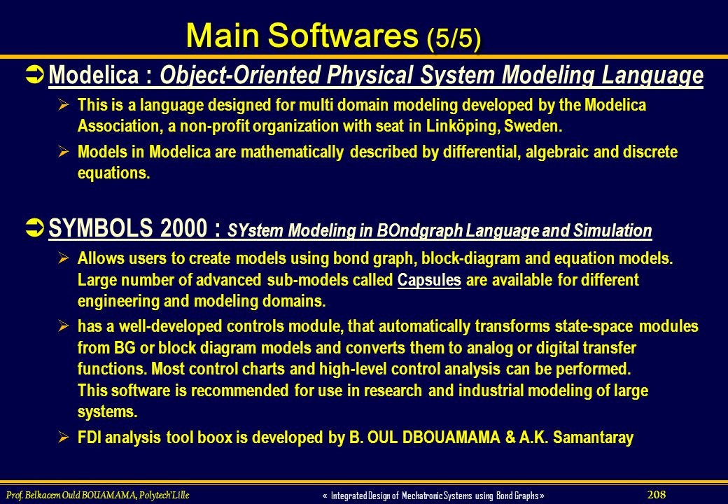 Main Softwares (5/5) Modelica : Object-Oriented Physical System Modeling Language.