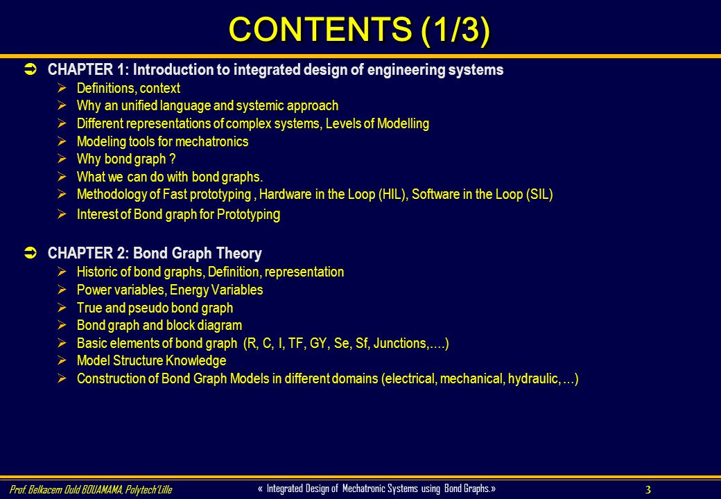 CONTENTS (1/3) CHAPTER 1: Introduction to integrated design of engineering systems. Definitions, context.
