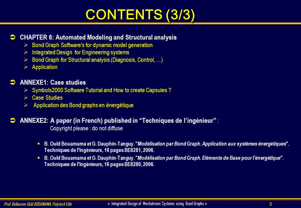 CONTENTS (3/3) CHAPTER 6: Automated Modeling and Structural analysis