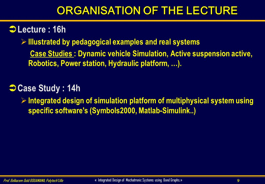 ORGANISATION OF THE LECTURE