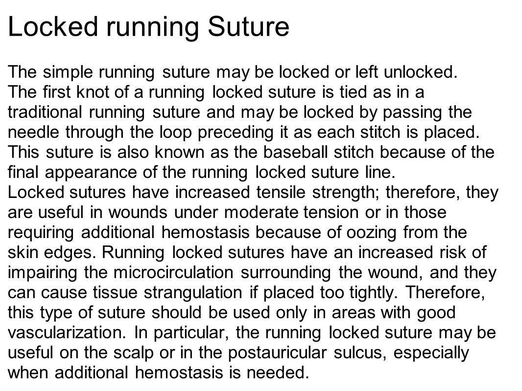 Locked running Suture The simple running suture may be locked or left unlocked.
