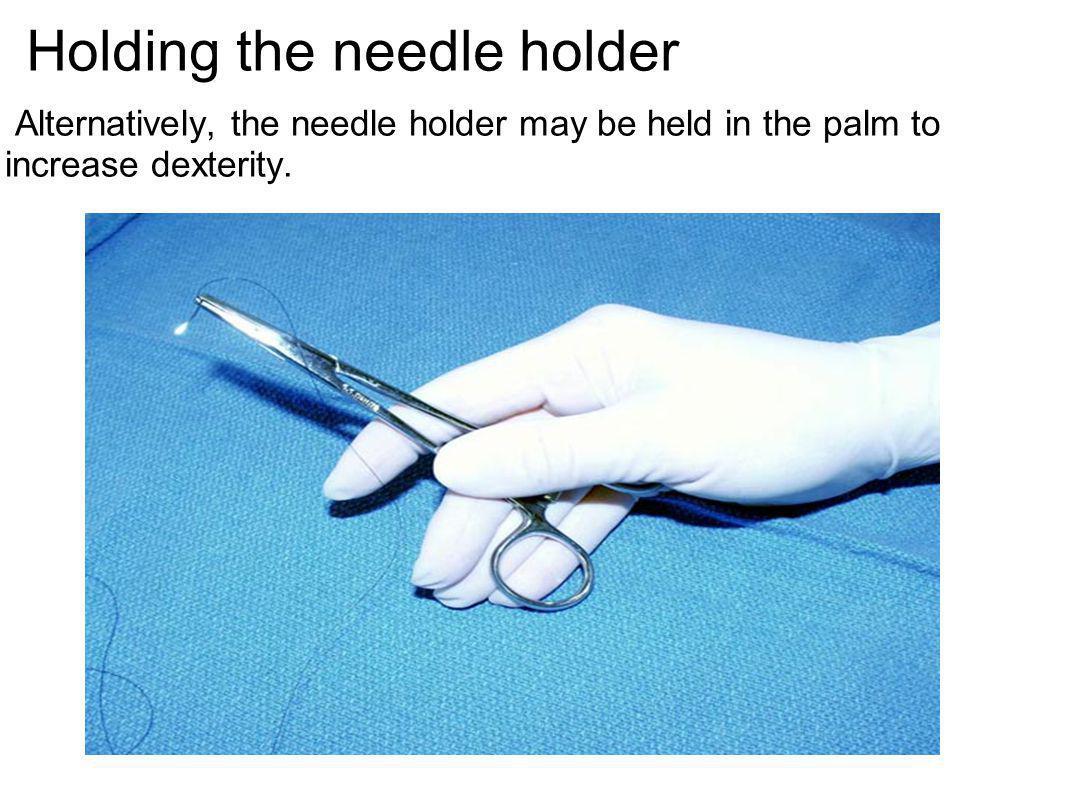 Holding the needle holder