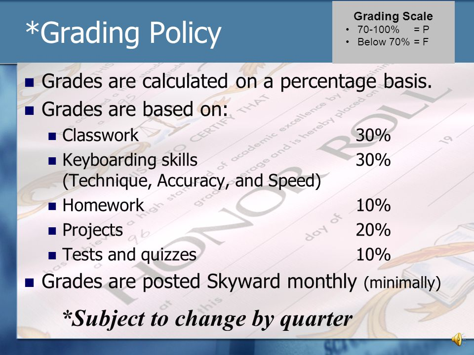 *Grading Policy *Subject to change by quarter