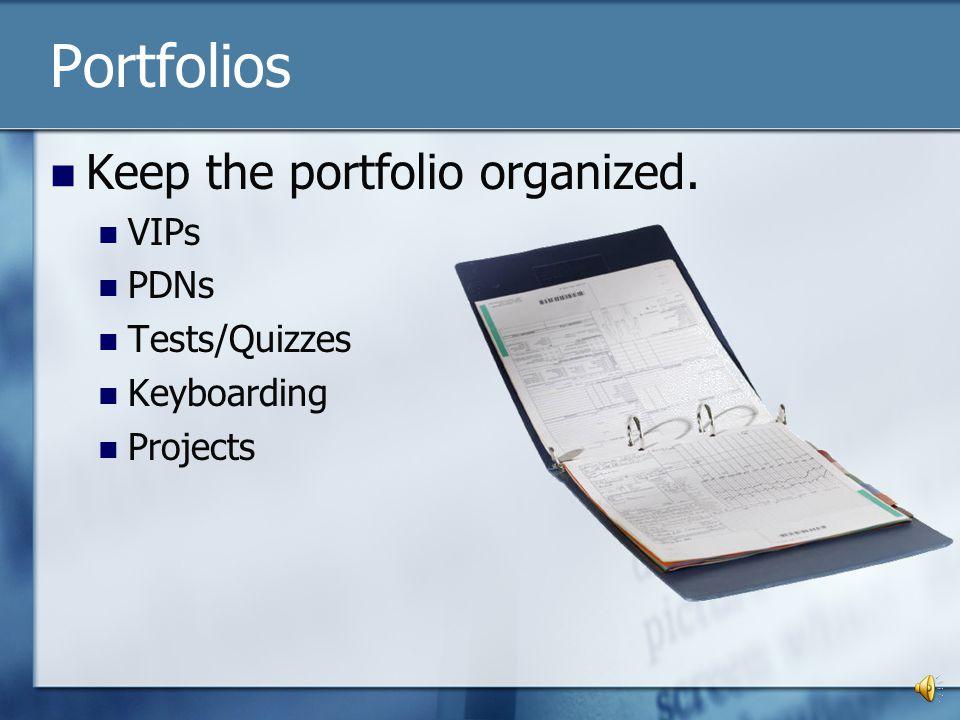 Portfolios Keep the portfolio organized. VIPs PDNs Tests/Quizzes