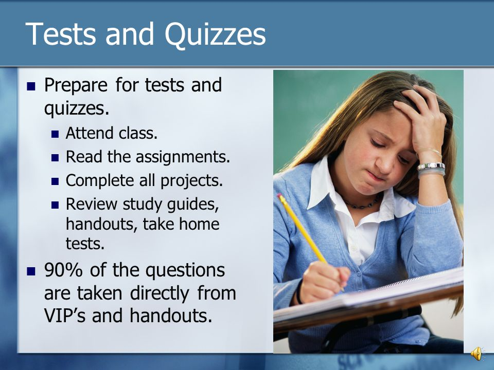 Tests and Quizzes Prepare for tests and quizzes.