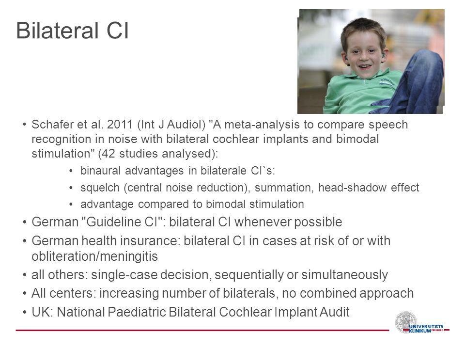 Bilateral CI German Guideline CI : bilateral CI whenever possible