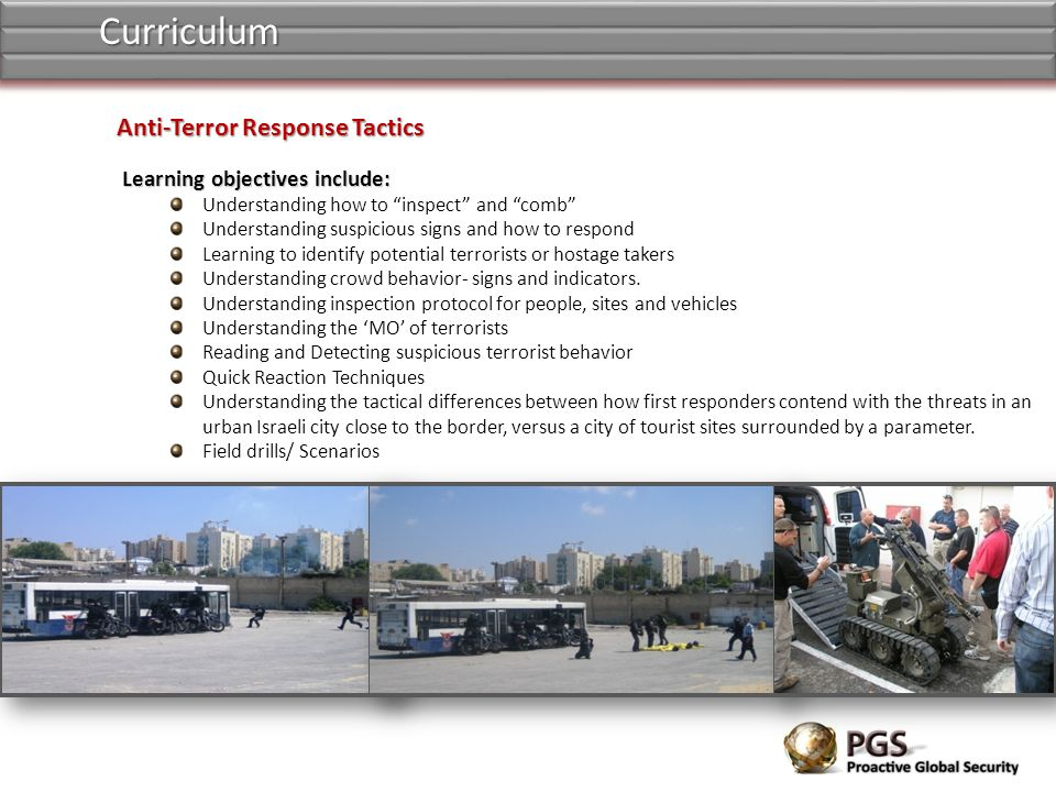 Curriculum Anti-Terror Response Tactics Learning objectives include: