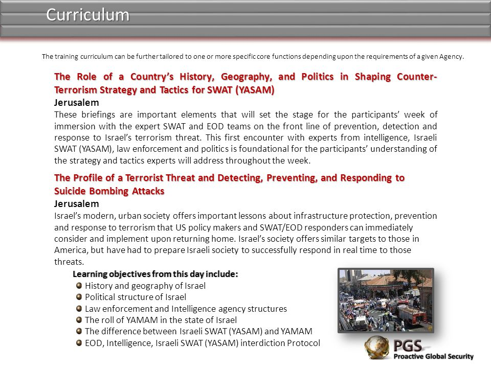 Curriculum The training curriculum can be further tailored to one or more specific core functions depending upon the requirements of a given Agency.
