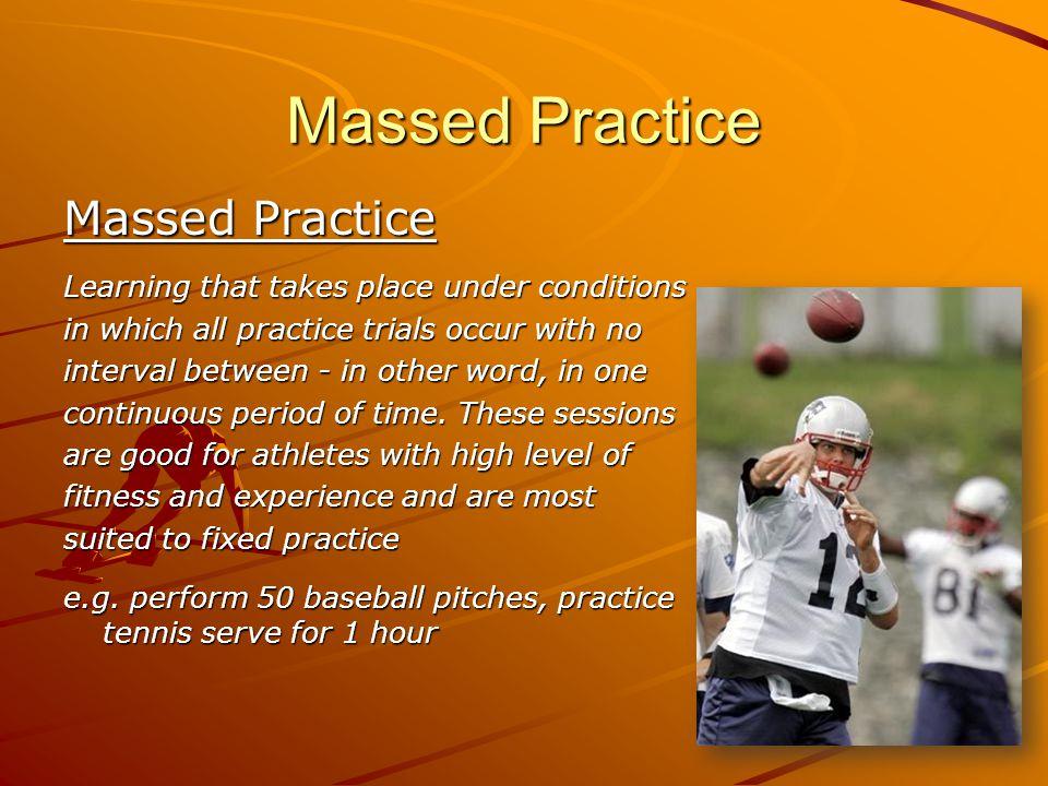 Massed Practice Massed Practice