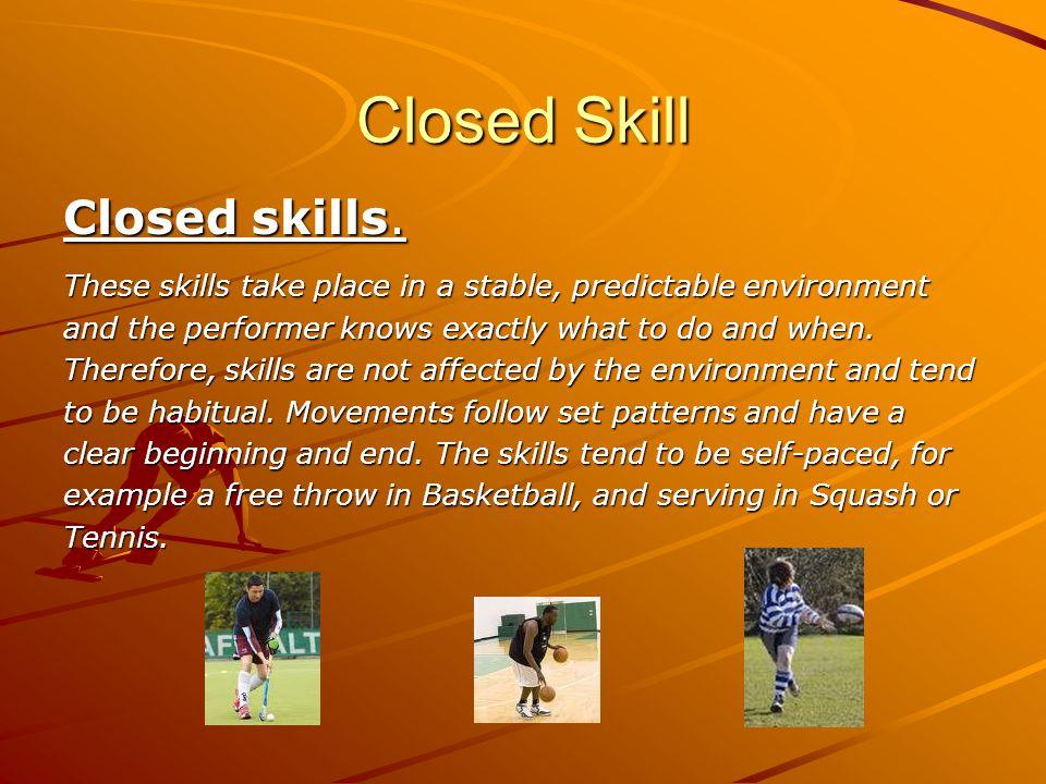 Closed Skill Closed skills.