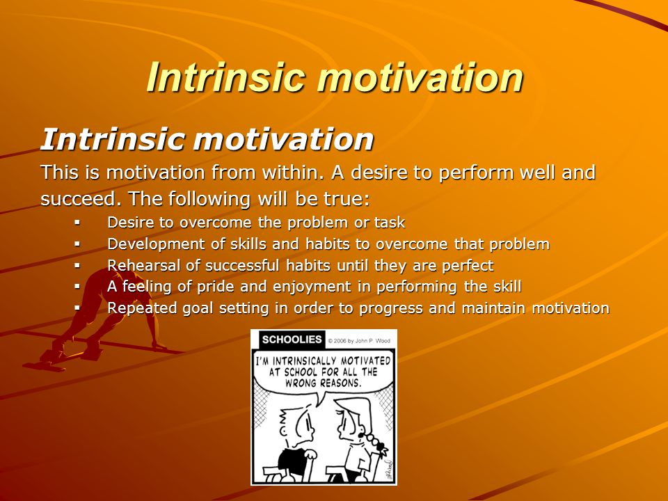 Intrinsic motivation Intrinsic motivation