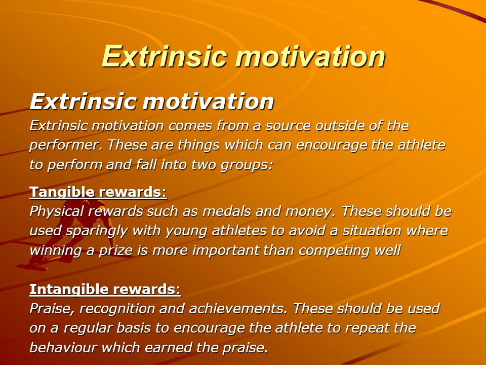 Extrinsic motivation Extrinsic motivation
