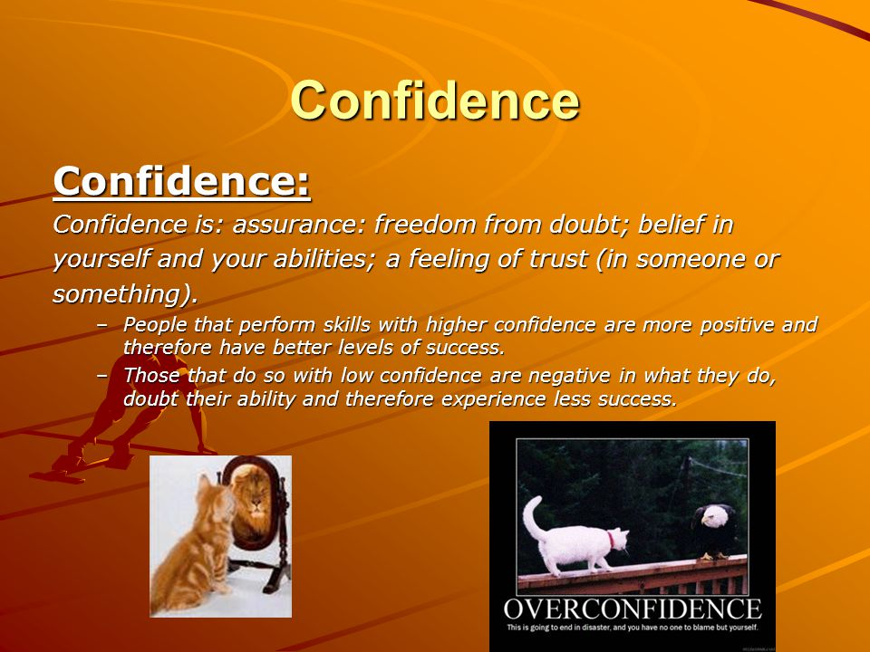 Confidence Confidence: