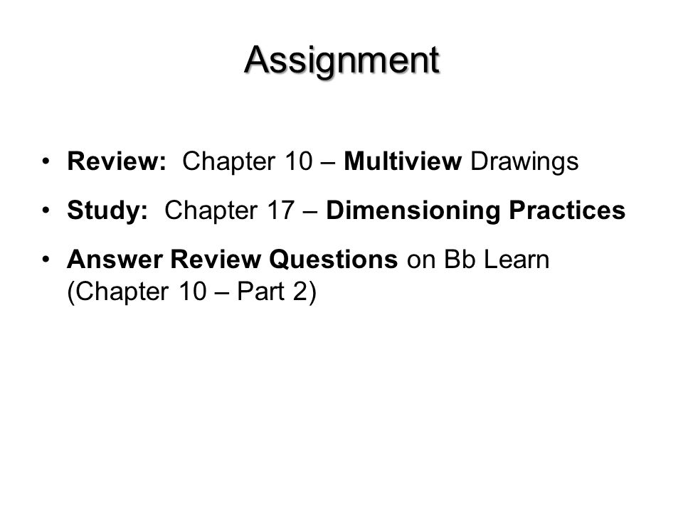 Assignment Review: Chapter 10 – Multiview Drawings