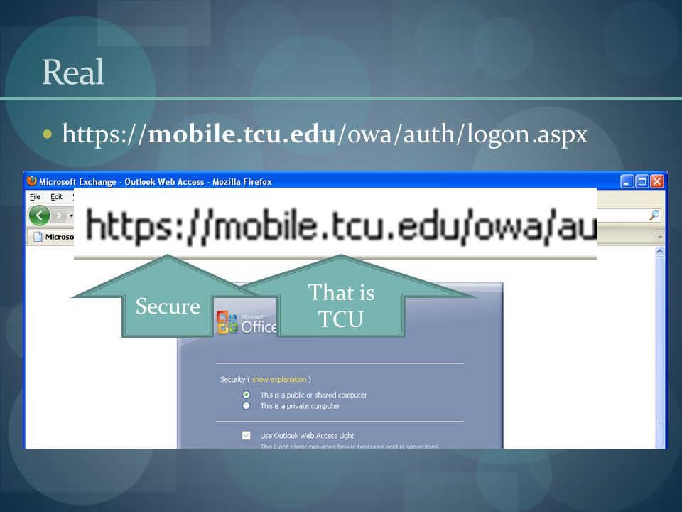 Real https://mobile.tcu.edu/owa/auth/logon.aspx Secure That is TCU
