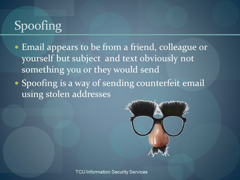 Spoofing Email appears to be from a friend, colleague or yourself but subject and text obviously not something you or they would send.
