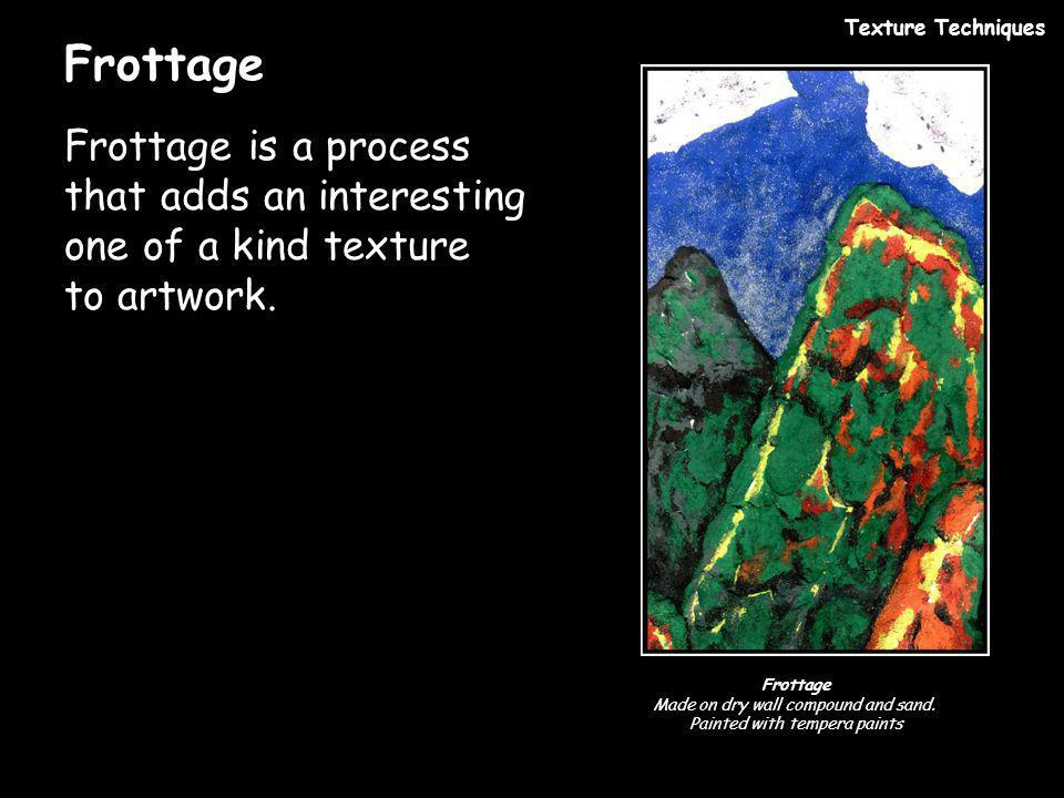 Texture Techniques Frottage. Frottage is a process that adds an interesting one of a kind texture to artwork.
