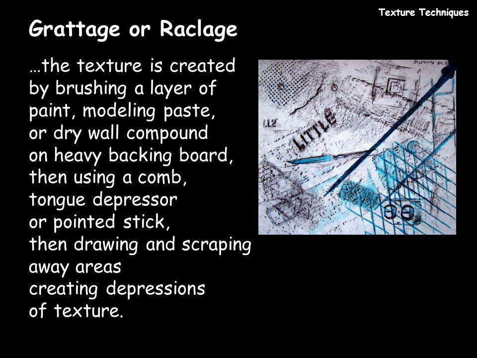 Texture Techniques Grattage or Raclage.